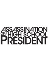 Assassination of a High School President Movie